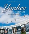Yankee Stadium: The Official Retrospective - Mark Vancil, Alfred Santasiere