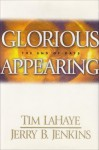 Glorious Appearing: The End of Days (The Final chapter of the Left Behind Series, Volume 12) - Tim LaHaye, Jerry B. Jenkins