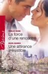 La force d'une rencontre - Une attirance irrésistible (Harlequin Passions) (French Edition) - Emilie Rose, Francoise Henry, Sylvette Guiraud, Maya Banks