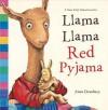 Llama Llama Red Pyjama - Anna Dewdney