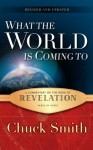 Revelation Commentary: What the World is Coming To - Chuck Smith