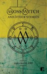 Moss Witch and Other Stories - Sara Maitland