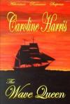 the Wave Queen - Caroline Harris, Tim Harris