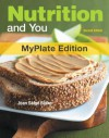 Nutrition and You, MyPlate Edition Plus MyNutritionLab with eText plus MyDietAnalysis -- Access Card Package (2nd Edition) - Joan Salge Blake