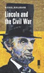 Lincoln and the Civil War - Michael Burlingame