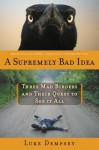 A Supremely Bad Idea - Luke Dempsey
