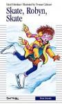 Skate, Robyn, Skate - Hazel Hutchins, Yvonne Cathcart