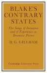 Blake's Contrary States: The 'Songs of Innocence and Experience' as Dramatic Poems - Bill Gillham