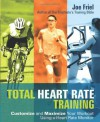 Total Heart Rate Training: Customize and Maximize Your Workout Using a Heart Rate Monitor - Joe Friel