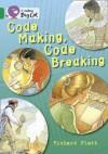 Code Making, Code Breaking - Richard Platt