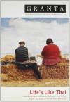 Granta 82: Life's Like That - Granta: The Magazine of New Writing, Ian Jack