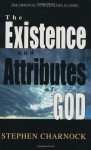 Existence and Attributes of God, The - Stephen Charnock