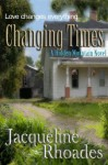 Changing Times - Jacqueline Rhoades