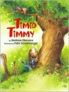 Timid Timmy - Andreas Dierssen, Andreas Dierssen, Marianne Martens
