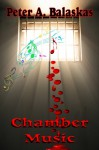 Chamber Music - Peter A. Balaskas