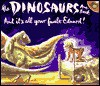 The Dinosaurs Are Back and It's All Your Fault Edward! - Wendy Hartmann, Niki Daly