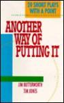 Another Way of Putting It - Tim Jones, Jim Butterworth