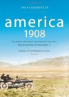 America 1908: The Dawn of Flight, the Race to the Pole, the Invention of the Model T and the Making of a Modern Nation (MP3 Book) - Jim Rasenberger, James Jenner