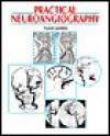 Practical Neuroangiography - Pearse Morris, Ann Morris