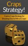 Win at Casino Craps- Craps Strategy for Shooting Dice in Casinos! (Gambling, Gambling Books, Craps, Gambling Systems, Craps Gambling, Craps Game, Casino Craps, Craps Strategy, Craps Book) - James Harper