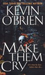 Make Them Cry - Kevin O'Brien