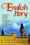 English Story - W. Somerset Maugham, H.G. Wells, James Joyce, Katherine Mansfield, John Galsworthy, Evelyn Waugh, H.E. Bates, N.A. Samuelyan