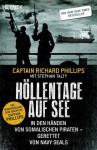 Höllentage auf See: In den Händen von somalischen Piraten - gerettet von Navy Seals (German Edition) - Captain Richard Phillips, Stephan Talty, Karlheinz Dürr, Norbert Juraschitz