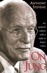 On Jung (Updated edition) - Anthony Stevens