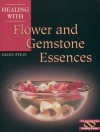 Healing With Flower and Gemstone Essences (Healing Series) - Diane Stein