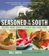 Seasoned in the South: Recipes from Crook's Corner and from Home - Bill Smith, Lee Smith