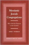 Messianic Jewish Congregations: Who Sold This Business to the Gentiles? - Jeffrey Wasserman