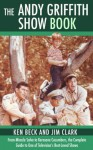 The Andy Griffith Show Book - Beck , Ken, Jim Clark