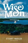 Wise Men: A Novel - Stuart Nadler