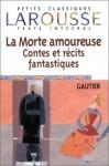 La Morte Amoureuse Contes Et Recits Fantastiques - Théophile Gautier