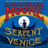The Serpent of Venice: A Novel (Audio) - Christopher Moore, Euan Morton
