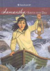 Samantha Saves the Day: A Summer Story - Valerie Tripp, Dan Andreasen, Luann Roberts