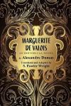 Marguerite de Valois: An Historical Novel - S. Fowler Wright, Alexandre Dumas