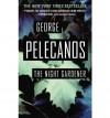 Night Gardener, the - George Pelecanos