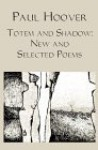 Totem and Shadow: New and Selected Poems - Paul Hoover