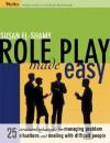 Role Play Made Easy: 25 Structured Rehearsals for Managing Problem Situations and Dealing with Difficult People - Susan El-Shamy