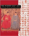 Pre-Modern East Asia: A Cultural, Social, and Political History - Patricia Buckley Ebrey