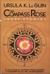 The Compass Rose: Short Stories - Ursula K. Le Guin