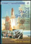 The Space Shuttle: Roles, Missions and Accomplishments - David M. Harland