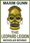 Maxim Gunn and the Leopard Legion - Nicholas Boving