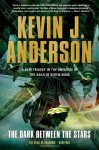 The Dark Between the Stars (THE SAGA OF THE SHADOWS) - Kevin J. Anderson