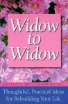 Widow To Widow: Thoughtful, Practical Ideas For Rebuilding Your Life - Genevieve Davis Ginsburg