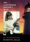 The Lighthouse Keeper's Wife: An Autobiography - Jeanette Aplin