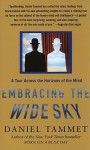 Embracing the Wide Sky: A Tour Across the Horizons of the Mind - Daniel Tammet