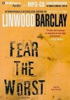 Fear the Worst - Linwood Barclay, Buck Schirner