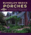 Bungalow Basics: Porches (Pomegranate Catalog) - Paul Duchscherer, Douglas Keister